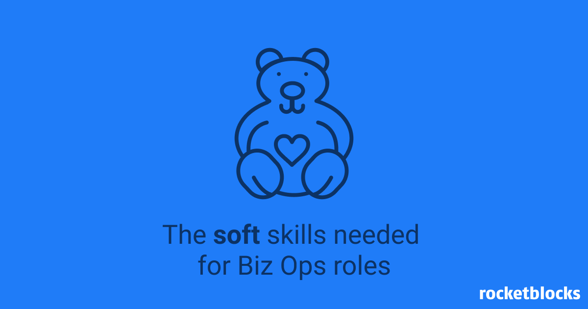 Soft skills needed for tech biz ops roles