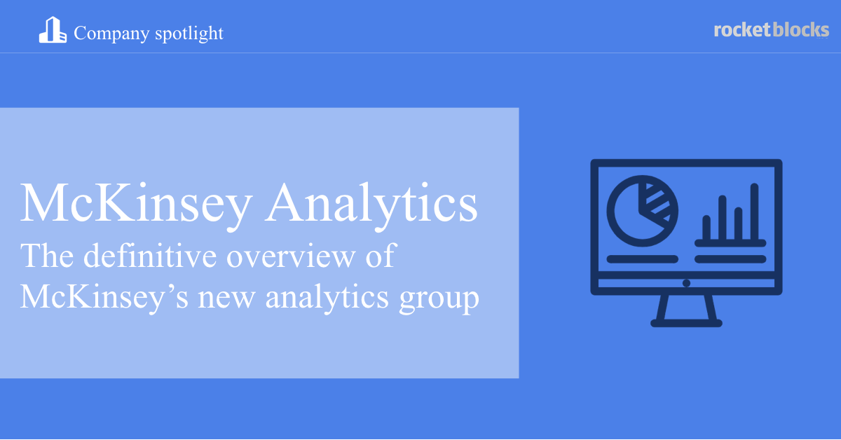 The definitive overview of McKinsey's new analytics group