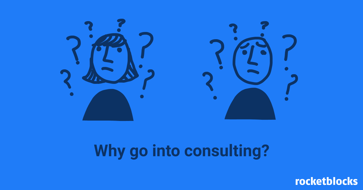 Overview of why people choose a career in consulting